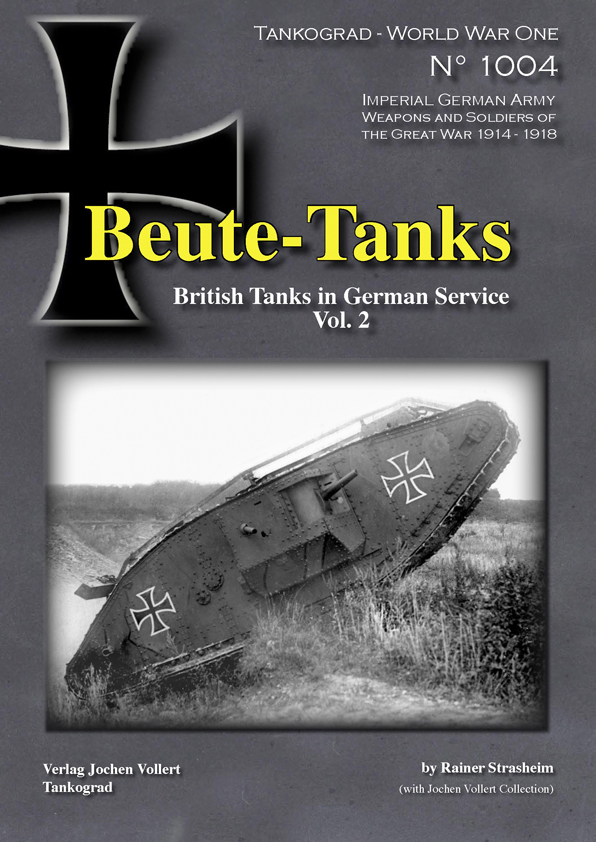 Tankograd WW1 Special 1004: Beute - Tanks, British Tanks in German Service, Vol. 2